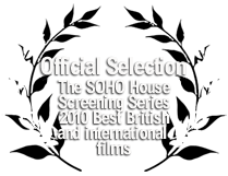 Official Selection The Soho House Screening Series 2010 Best British and International Films