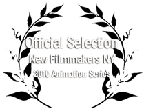Official Selection New Filmmakers NY 2010 Animation Series