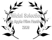 Official Selection Big Apple Film Festival 2009