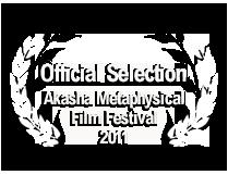 Official Selection Akasha Metaphysical Film Festival 2011